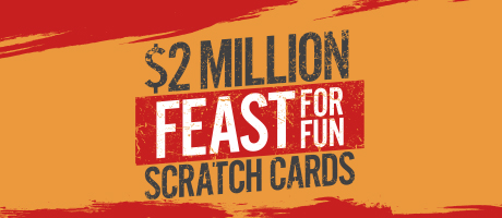 $2 Million Feast For Fun Scratch Cards