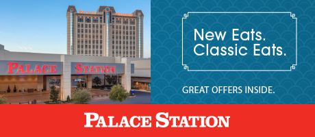 New eats. Classic eats. At Palace Station.